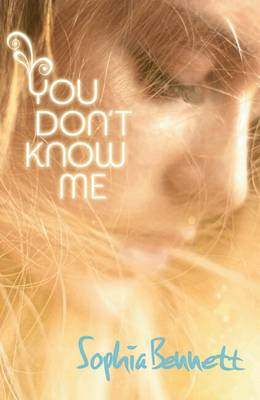 You Don't Know Me by Sophia Bennett