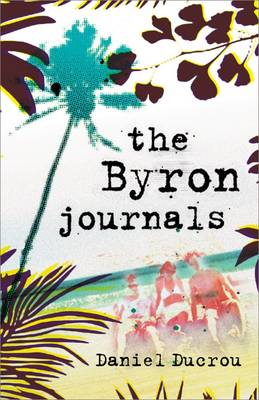 The Byron Journals by Daniel Ducrou