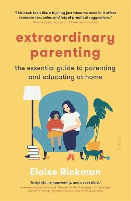 Extraordinary Parenting: The essential guide to parenting and educating at home book