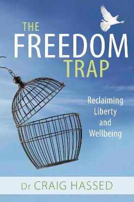 The Freedom Trap by Dr. Craig Hassed