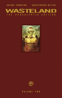 Wasteland: The Apocalyptic Edition Volume 2 by Antony Johnston