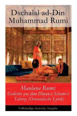 Maulana Rumi by Dschalal Ad-Din Muhammad Rumi