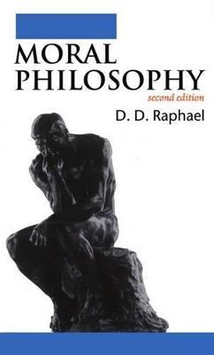 Moral Philosophy by D. D. Raphael