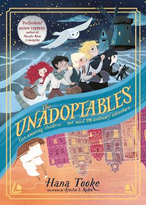 The Unadoptables: Five fantastic children on the adventure of a lifetime by Hana Tooke