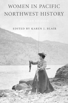 Women in Pacific Northwest History by Karen J. Blair