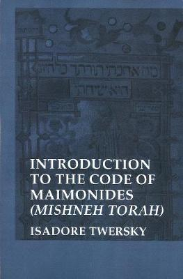 The Code of Maimonides (Mishneh Torah) by Isadore Twersky