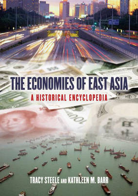 The Economies of East Asia by Tracy Steele