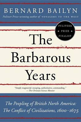 Barbarous Years by Bernard Bailyn