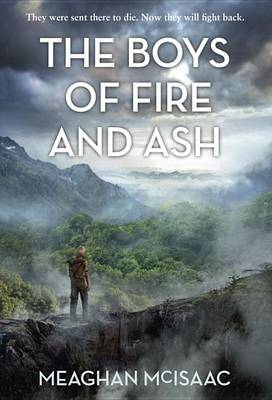 The Boys of Fire and Ash by Meaghan McIsaac
