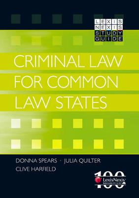 LexisNexis Study Guide: Criminal Law for Common Law States by Quilter & Harfield Spears