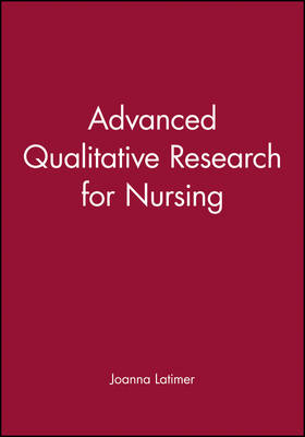 Advanced Qualitative Research for Nursing book