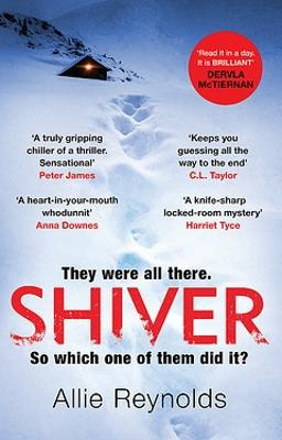 Shiver: who is guilty and who is innocent in the most gripping thriller of the year by Allie Reynolds