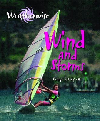 Weatherwise: Wind and Storms by Robyn Hardyman