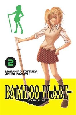 Bamboo Blade, Vol. 2 by Masahiro Totsuka