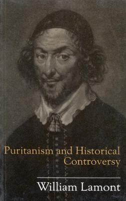 Puritanism and Historical Controversy by William Lamont