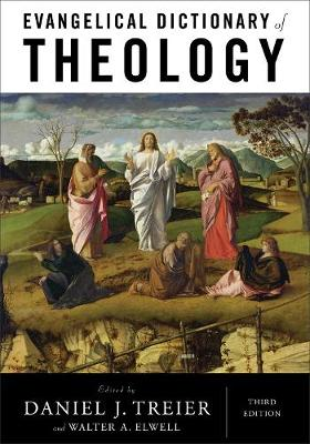 Evangelical Dictionary of Theology by Daniel J. Treier