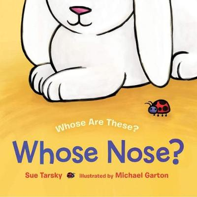 Whose Nose? by Sue Tarsky