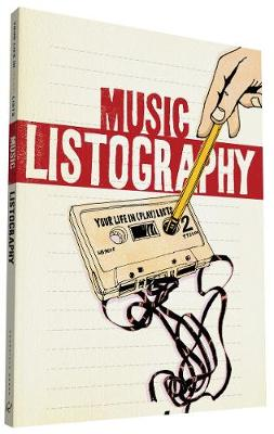 Music Listography: Your Life in (Play) Lists by Lois Nesbitt