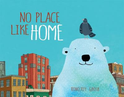 No Place Like Home by Ronojoy Ghosh