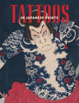 Tattoos in Japanese Prints by Sarah E.  Thompson