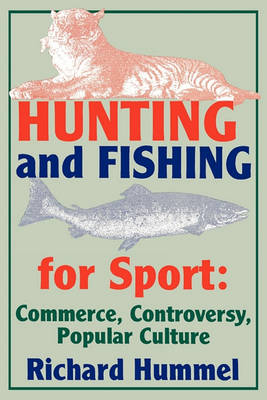Hunting and Fishing for Sport by Richard Hummel