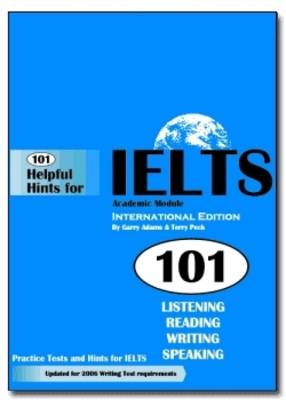 101 Helpful Hints for IELTS Academic Module Practice Tests (Book only) by G. Adams