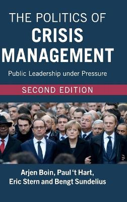 The Politics of Crisis Management by Arjen Boin