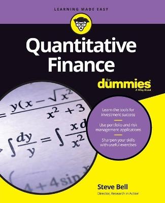 Quantitative Finance For Dummies by Steve Bell