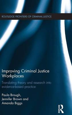 Improving Criminal Justice Workplaces by Paula Brough