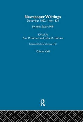 Collected Works of John Stuart Mill: XXII by John M. Robson