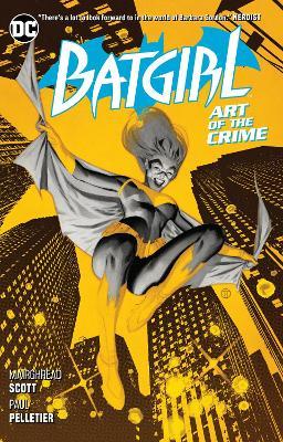 Batgirl Volume 5: Art of the Crime by Mairghread Scott