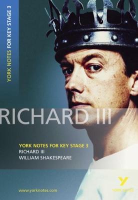 """""""Richard III"""" York Notes for KS3 Shakespeare: Richard III York Notes for KS3 Shakespeare by William Shakespeare"""