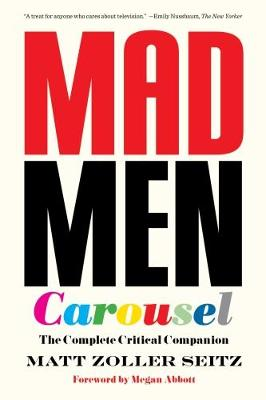 Mad Men Carousel (Paperback Edition) by Matt Zoller Seitz