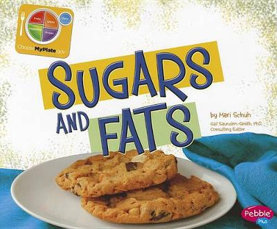 Sugars and Fats by Mari Schuh