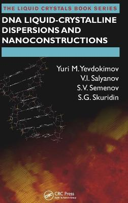 DNA Liquid-Crystalline Dispersions and Nanoconstructions by Yuri M. Yevdokimov
