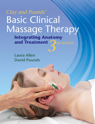 Clay & Pounds' Basic Clinical Massage Therapy by James H. Clay