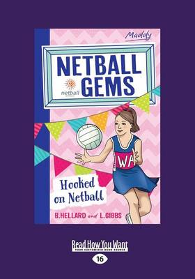 Hooked on Netball: Netball Gems 1 by Lisa Gibbs and Bernadette Hellard