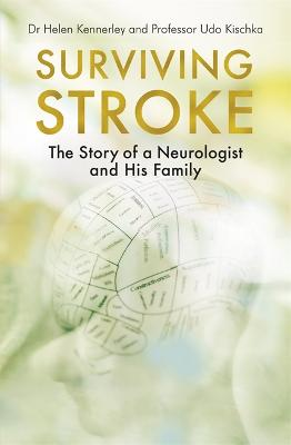 Surviving Stroke: The Story of a Neurologist and His Family by Helen Kennerley
