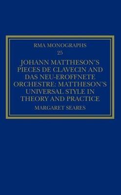 Johann Mattheson's Pieces de clavecin and Das neu-eroeffnete Orchestre book