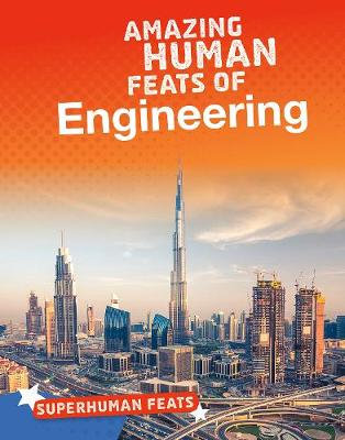 Amazing Human Feats of Engineering book