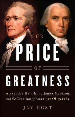 The Price of Greatness by Jay Cost