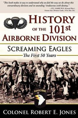History of the 101st Airborne Division by Colonel Robert E. Jones