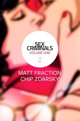 Sex Criminals Volume 1 by Matt Fraction