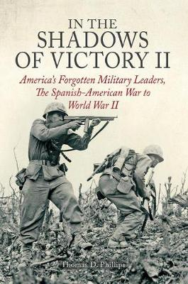 In the Shadows of Victory II by Thomas D. Phillips