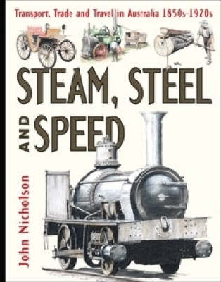 Steam, Steel and Speed by John Nicholson