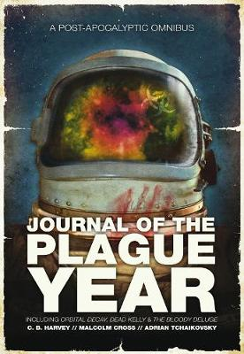 Journal of the Plague Year by Adrian Tchaikovsky