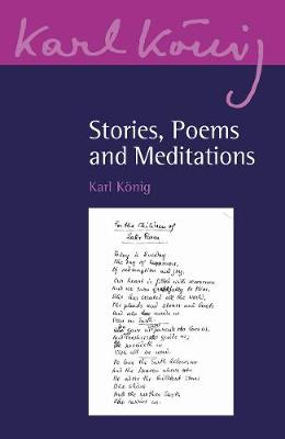 Stories, Poems and Meditations by Karl Koenig