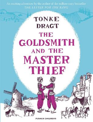 The Goldsmith and the Master Thief by Tonke Dragt