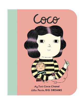 Coco Chanel: My First Coco Chanel by Ana Albero