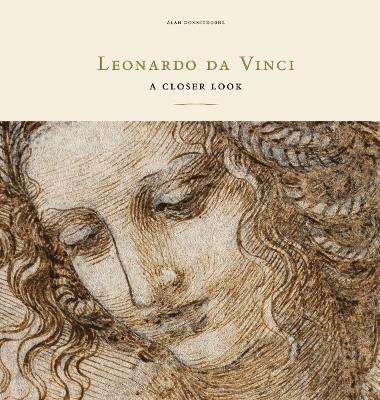 Leonardo da Vinci: A Closer Look by Alan Donnithorne
